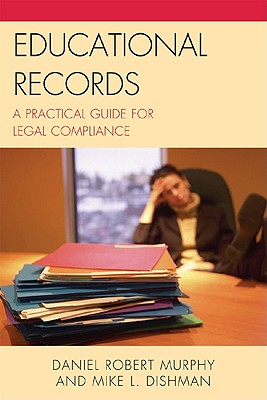 Educational Records: A Practical Guide for Legal Compliance - Murphy, Daniel Robert