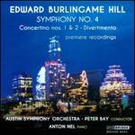 Edward Burlingame Hill: Symphony No. 4; Concertino Nos. 1 & 2; Divertimento