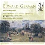 Edward German: Merrie England - Charles Young (vocals); Eric Wilson-Hyde (vocals); Geoffrey Coleby (vocals); Howell Glynne (vocals); June Bronhill (soprano);...