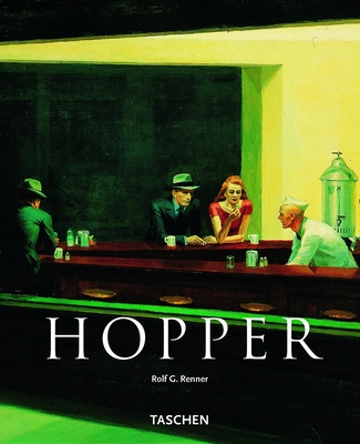 Edward Hopper: 1882-1967 Transformation of the Real - Renner, Rolf G