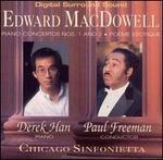 Edward MacDowell: Piano Concertos Nos. 1 & 2; Poème Erotique