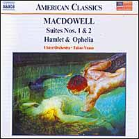 Edward MacDowell: Suites Nos. 1 & 2; Hamlet & Ophelia - Ulster Orchestra; Takuo Yuasa (conductor)