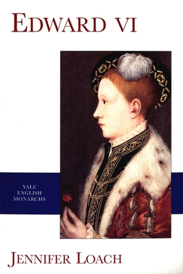 Edward VI - Loach, Jennifer, and Bernard, George (Editor), and Williams, Penry (Editor)