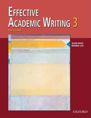 Effective Academic Writing 3: The Essay - Davis, Jason