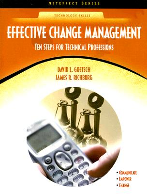 Effective Change Management: Ten Steps for Technical Professions - Goetsch, David L, and Richburg, James R