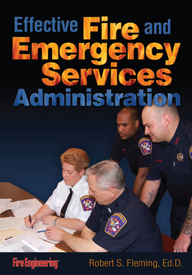 Effective Fire and Emergency Services Administration - Fleming, Robert