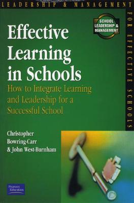 Effective Learning in Schools - West-Burnham, John, and Bowring-Carr, Christopher