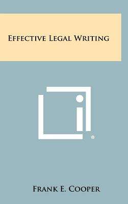 Effective Legal Writing - Cooper, Frank E