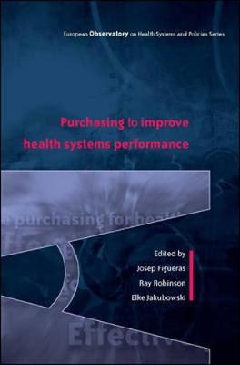 Effective Purchasing for Health Gain - Figueras, Josep, and Robinson, Ray, and Jakubowski, Elke