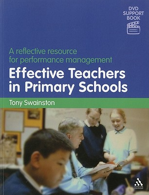 Effective Teachers in Primary Schools: A Reflective Resource for Performance Management - Swainston, Tony