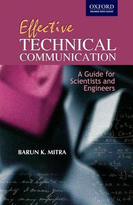 Effective Technical Communication: A Guide for Scientists and Engineers - Mitra, Marun K