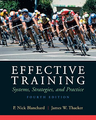 Effective Training: Systems, Strategies, and Practices - Blanchard, Nick P, and Thacker, James W