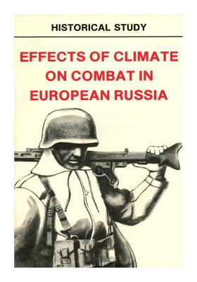 Effects of Climate on Combat in European Russia - Center of Military History United States