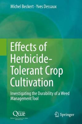 Effects of Herbicide-Tolerant Crop Cultivation 2017: Investigating the Durability of a Weed Management Tool - Dessaux, Yves