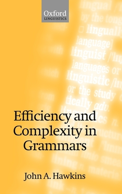 Efficiency and Complexity in Grammars - Hawkins, John a