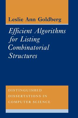 Efficient Algorithms for Listing Combinatorial Structures - Goldberg, Leslie Ann
