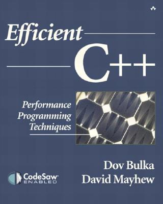 Efficient C++: Performance Programming Techniques - Bulka, Dov, and Mayhew, David