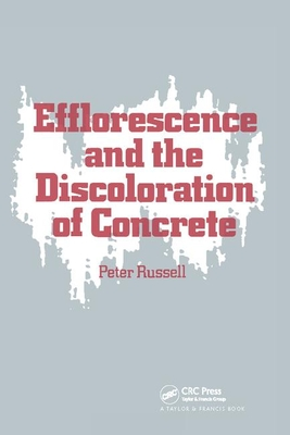 Efflorescence and the Discoloration of Concrete - Russell, P