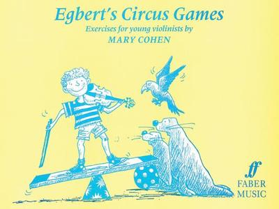 Egbert's Circus Games: (Solo Violin) - Cohen, Mary (Composer)