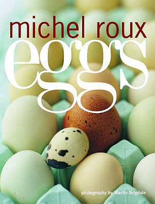 Eggs - Roux, Michel, and Brigdale, Martin (Photographer)