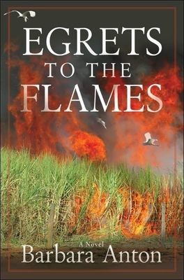 Egrets to the Flames - Anton, Barbara