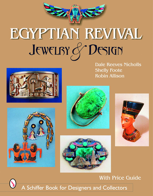 Egyptian Revival Jewelry & Design - Nicholls, Dale Reeves