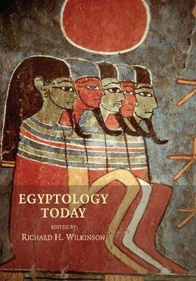 Egyptology Today - Wilkinson, Richard H (Editor)