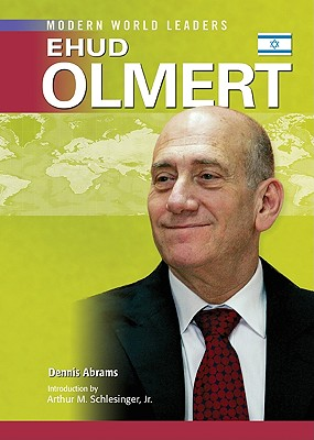 Ehud Olmert - Dennis Abrams, and Schlesinger, Arthur Meier, Jr. (Introduction by)