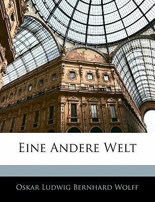 Eine Andere Welt - Wolff, Oskar Ludwig Bernhard