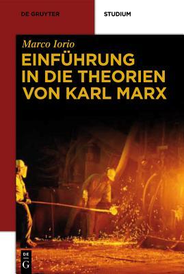 Einf?hrung in Die Theorien Von Karl Marx - Iorio, Marco