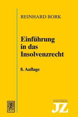 Einfuhrung in Das Insolvenzrecht - Bork, Reinhard
