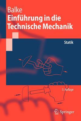 Einfuhrung in Die Technische Mechanik: Statik - Balke, Herbert