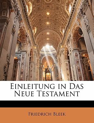 Einleitung in Das Neue Testament - Bleek, Friedrich