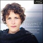 Einsamkeit: Songs by Mahler