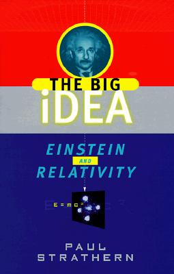 Einstein and Relativity: The Big Idea - Strathern, Paul