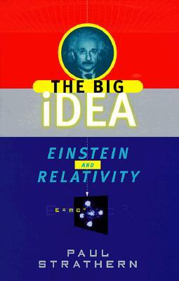Einstein and Relativity: The Big Idea - Strathern, Paul