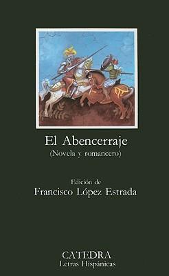El Abencerraje: Novela y Romancero - Lopez Estrada, Francisco