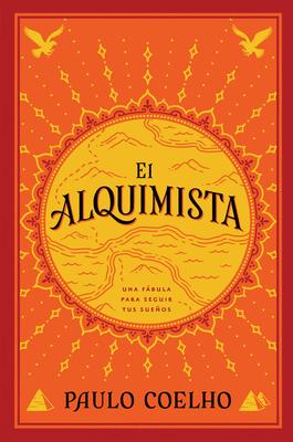 El Alquimista: Una Fßbula Para Seguir Tus Sue±os - Coelho, Paulo