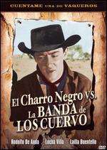 El Charro Negro Vs La Banda De Los Cuervos - Arturo Martinez Sr.