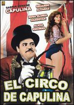El Circo De Capulina - Gilberto Martinez Solares