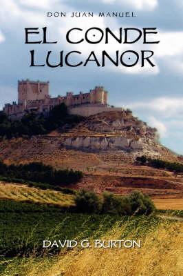 El Conde Lucanor - Manuel, Don Juan, and Juan, and Burton, David G (Editor)