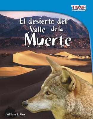 El Desierto del Valle de la Muerte - Rice, William B