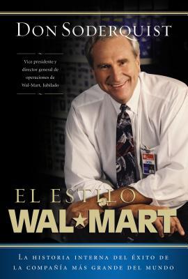 El Estilo Wal-Mart - Soderquist, Don