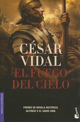 El Fuego del Cielo - Vidal, Cesar