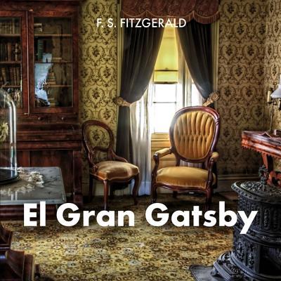 El Gran Gatsby - Fitzgerald, F Scott