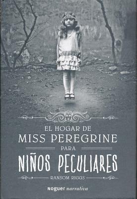 El Hogar de Miss Peregrine Para Ninos Peculiares - Riggs, Ransom