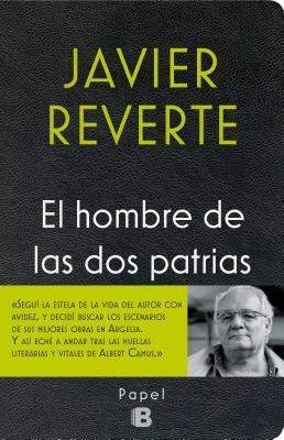 El Hombre de Las DOS Patrias - Martainez Reverte, Javier