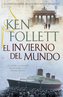 El Invierno del Mundo - Follett, Ken