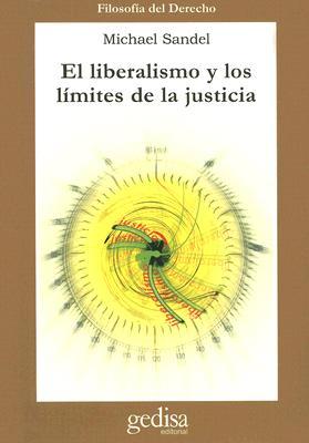 El Liberalismo y Los Limites de La Justicia - Sandel, Michael