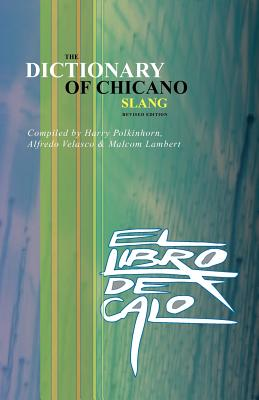 El Libro de Calo: The Dictionary of Chicano Slang. Revised Edition - Polkinhorn, Harry (Compiled by), and Velasco, Alfredo (Compiled by)
